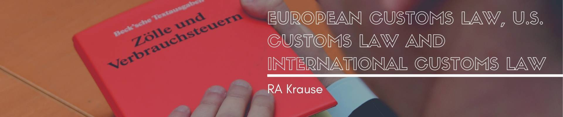 European Customs Law, U.S. Customs Law and International Customs Law