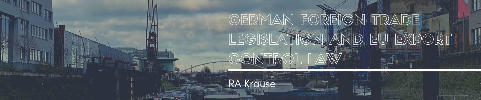 German Foreign Trade Legislation and EU Export Control Law